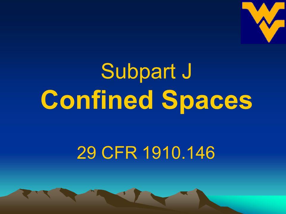 Subpart J Confined Spaces
