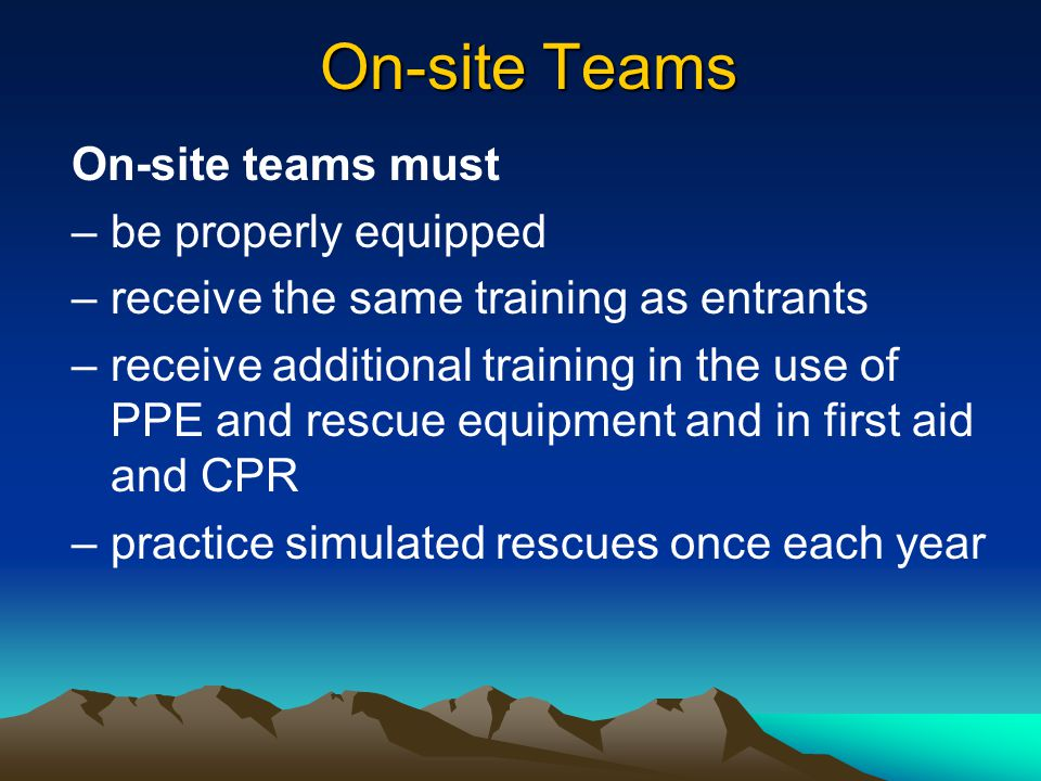 On-site Teams On-site teams must be properly equipped