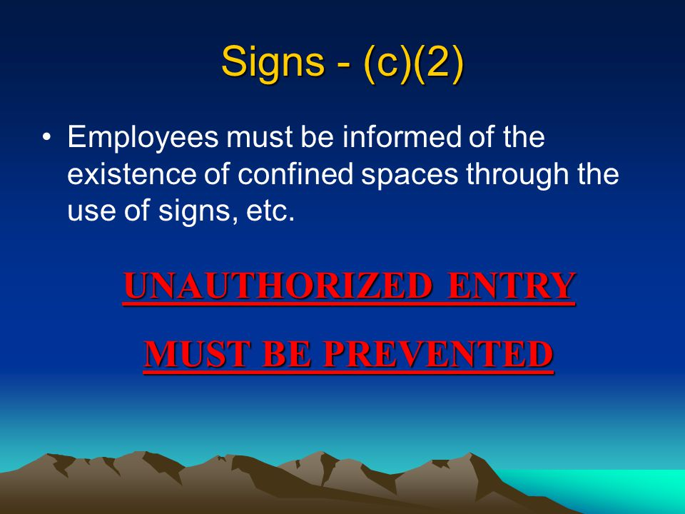 Signs - (c)(2) UNAUTHORIZED ENTRY MUST BE PREVENTED
