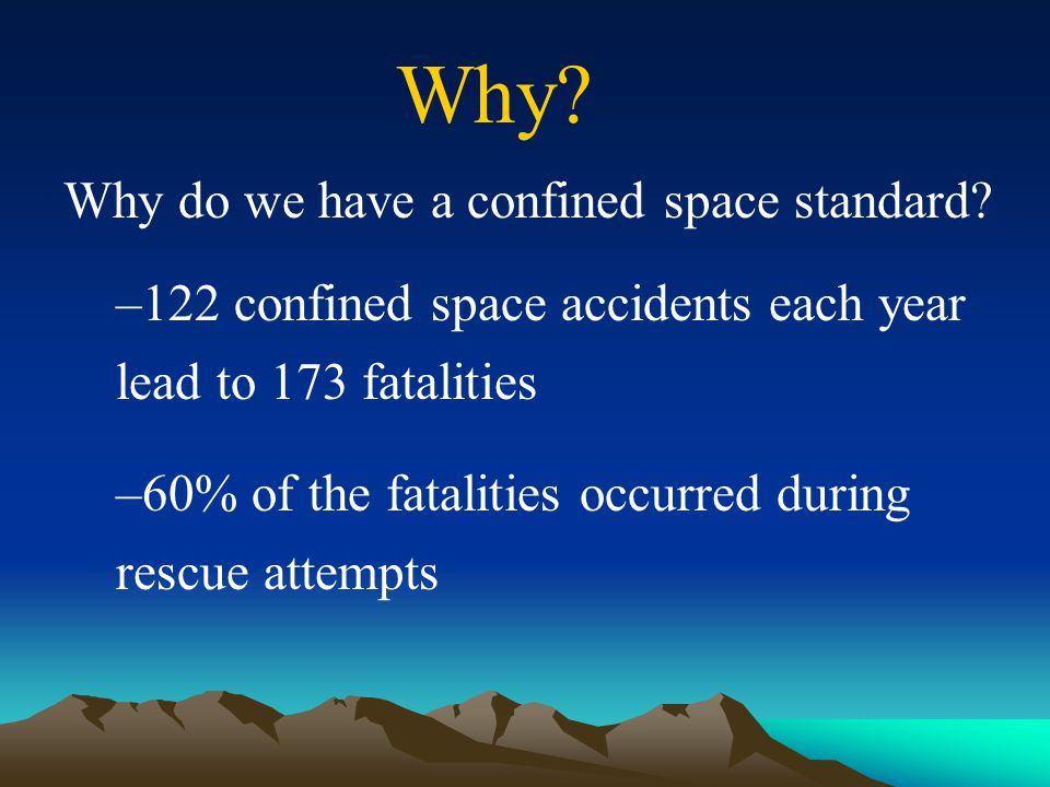 Why Why do we have a confined space standard