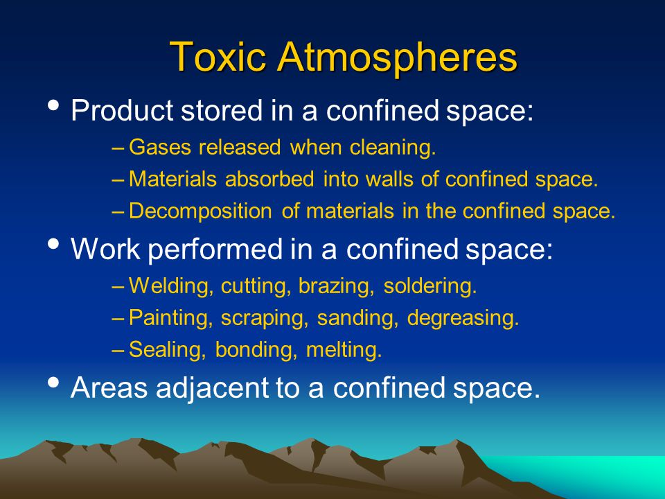 Toxic Atmospheres Product stored in a confined space: