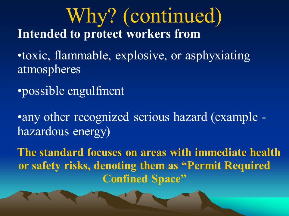 Why (continued) Intended to protect workers from