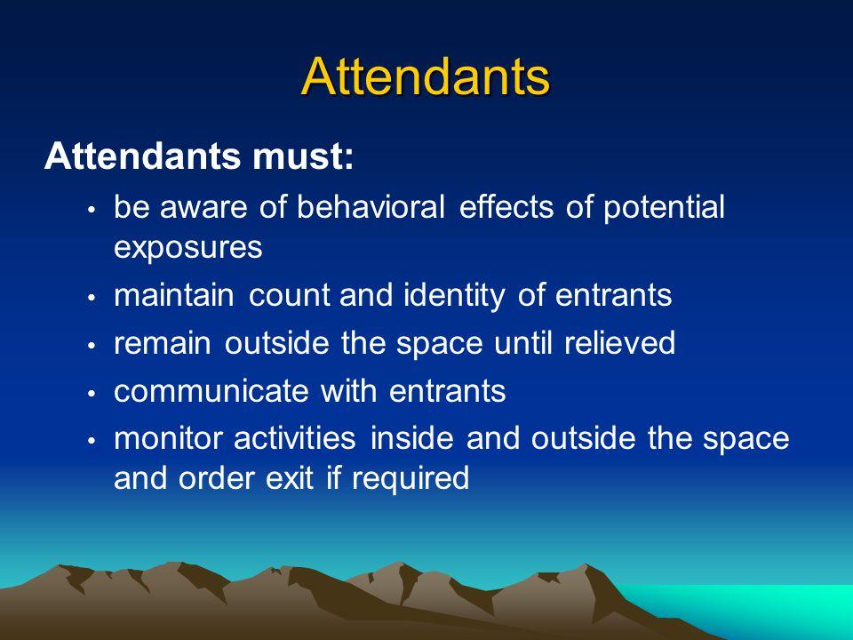 Attendants Attendants must: