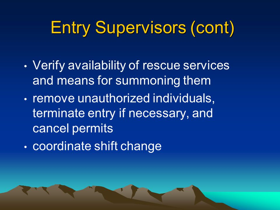 Entry Supervisors (cont)