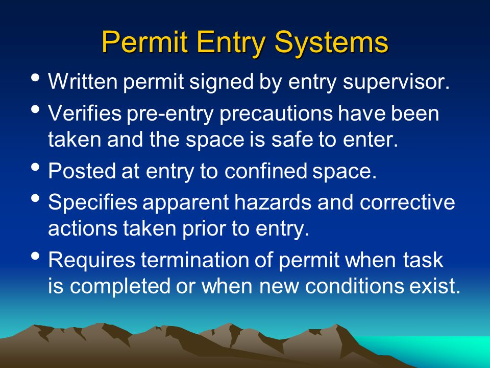 Permit Entry Systems Written permit signed by entry supervisor.
