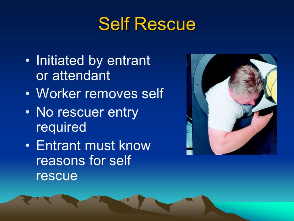 Self Rescue Initiated by entrant or attendant Worker removes self