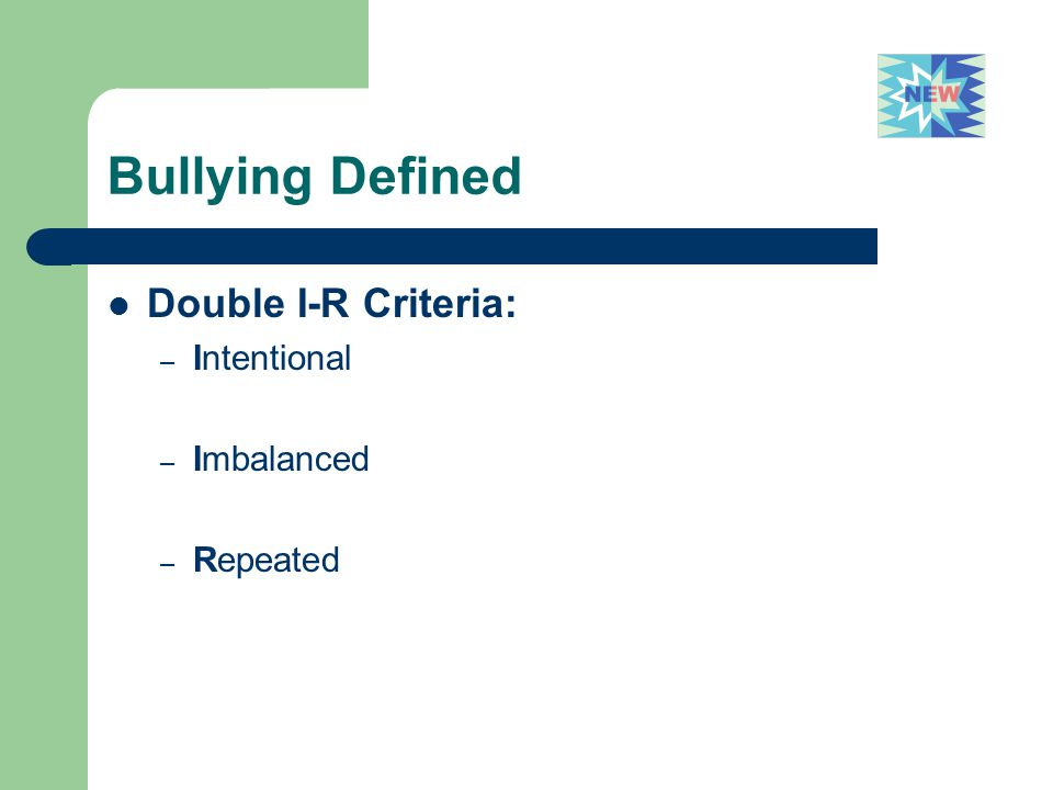 Bullying Defined Double I-R Criteria: Intentional Imbalanced Repeated