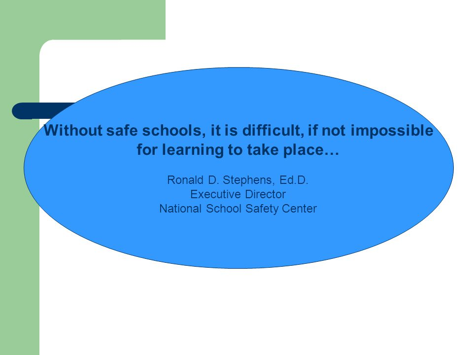 Without safe schools, it is difficult, if not impossible