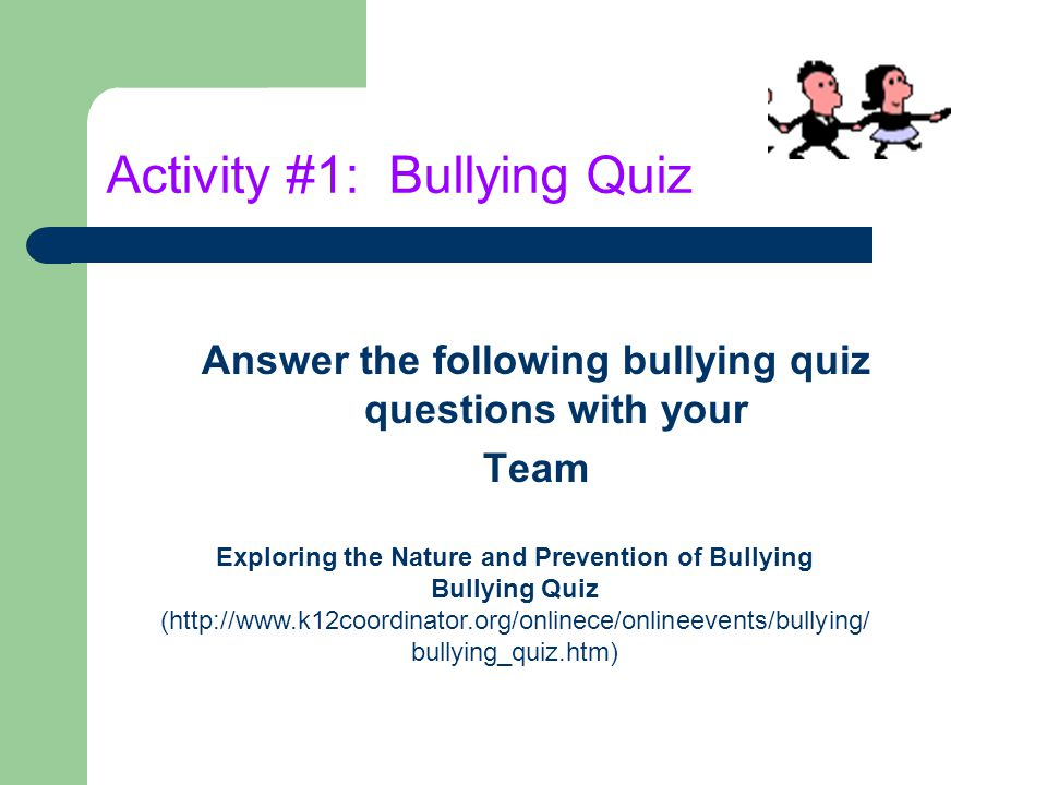 Activity #1: Bullying Quiz
