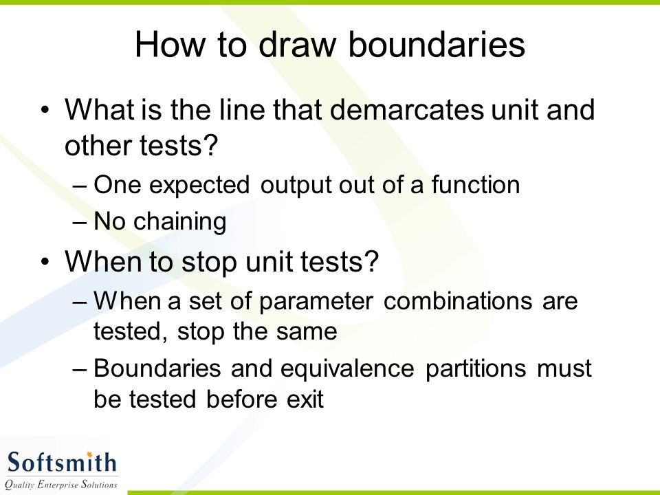 How to draw boundaries What is the line that demarcates unit and other tests One expected output out of a function.