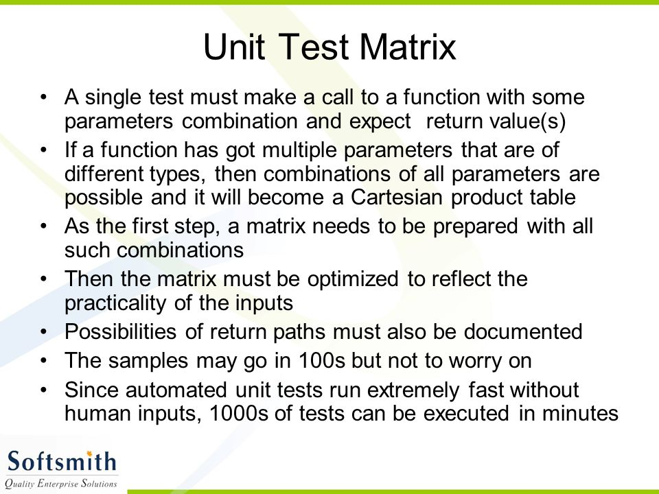 Unit Test Matrix A single test must make a call to a function with some parameters combination and expect return value(s)