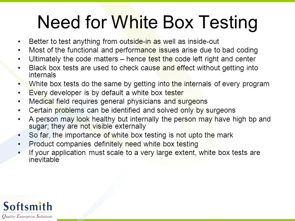 Need for White Box Testing