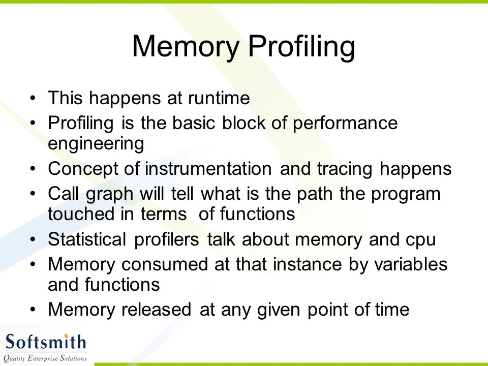 Memory Profiling This happens at runtime