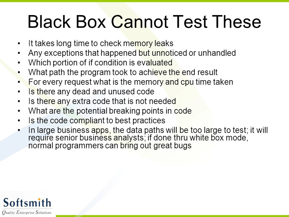 Black Box Cannot Test These