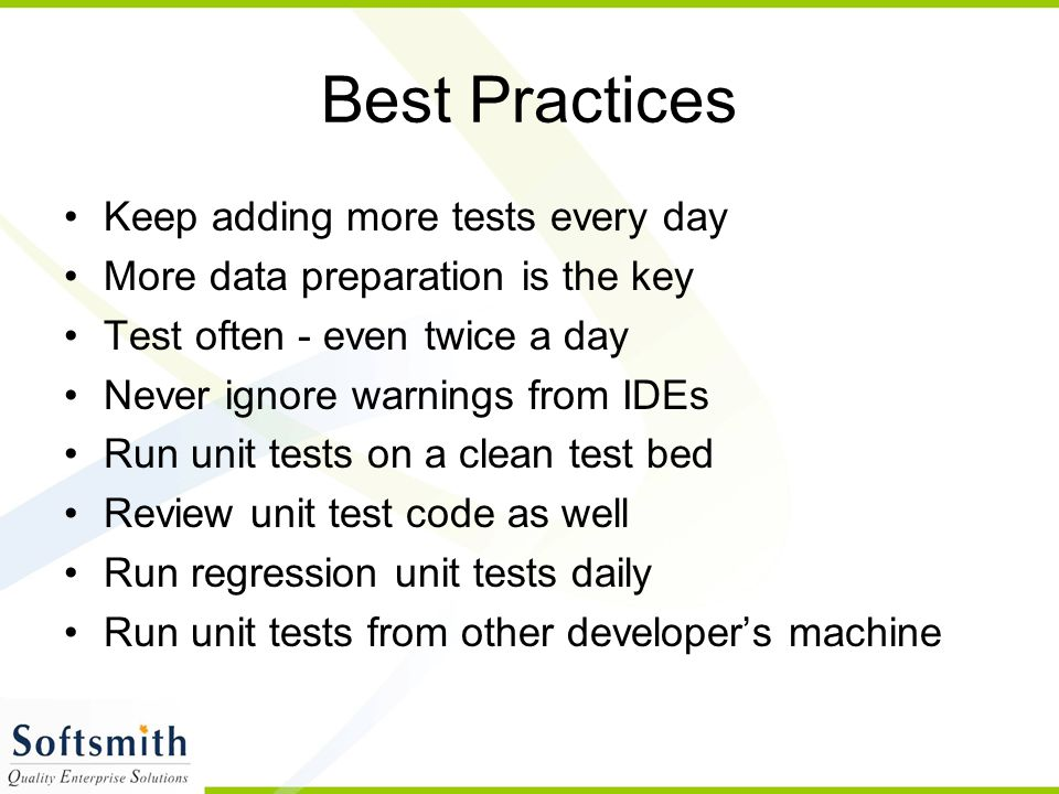 Best Practices Keep adding more tests every day