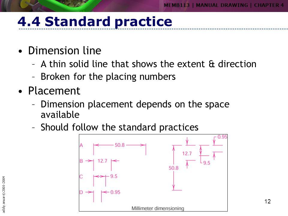 4.4 Standard practice Dimension line Placement