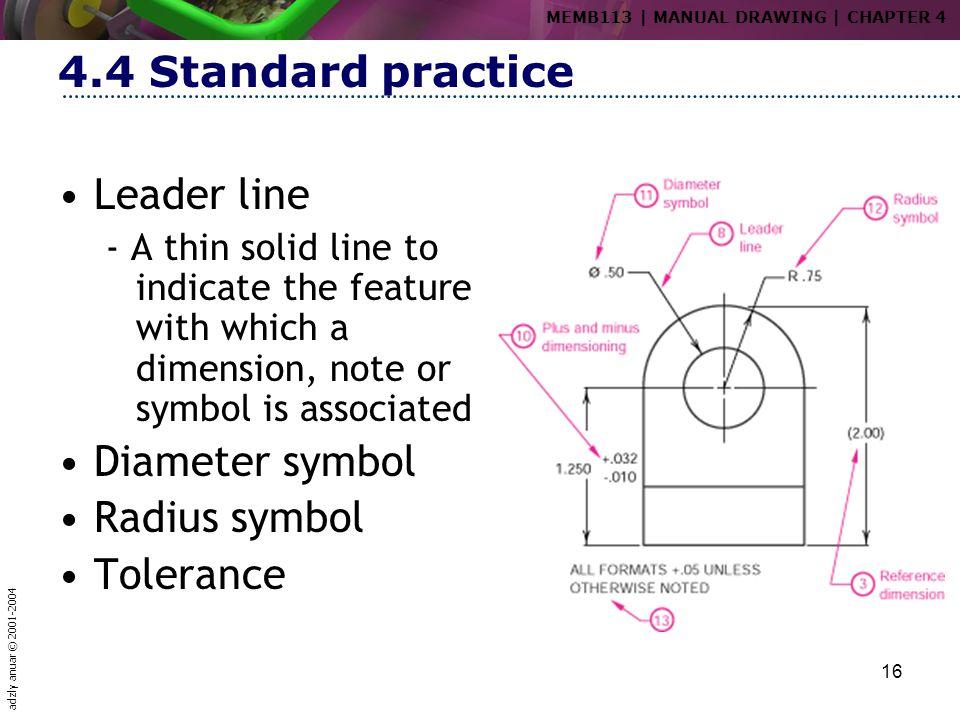 4.4 Standard practice Leader line Diameter symbol Radius symbol