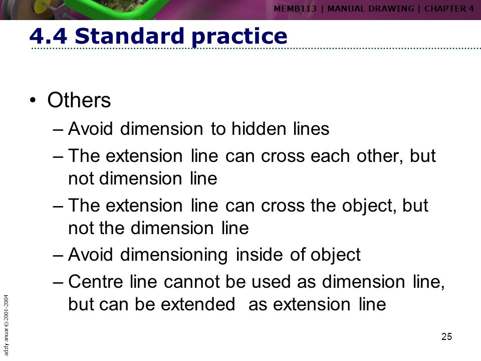 4.4 Standard practice Others Avoid dimension to hidden lines