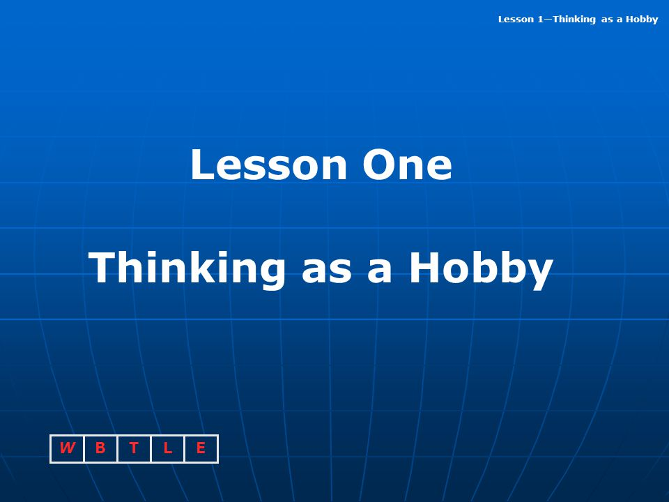 Lesson One Thinking as a Hobby