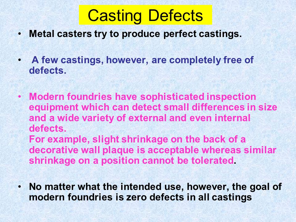 Casting Defects Metal casters try to produce perfect castings