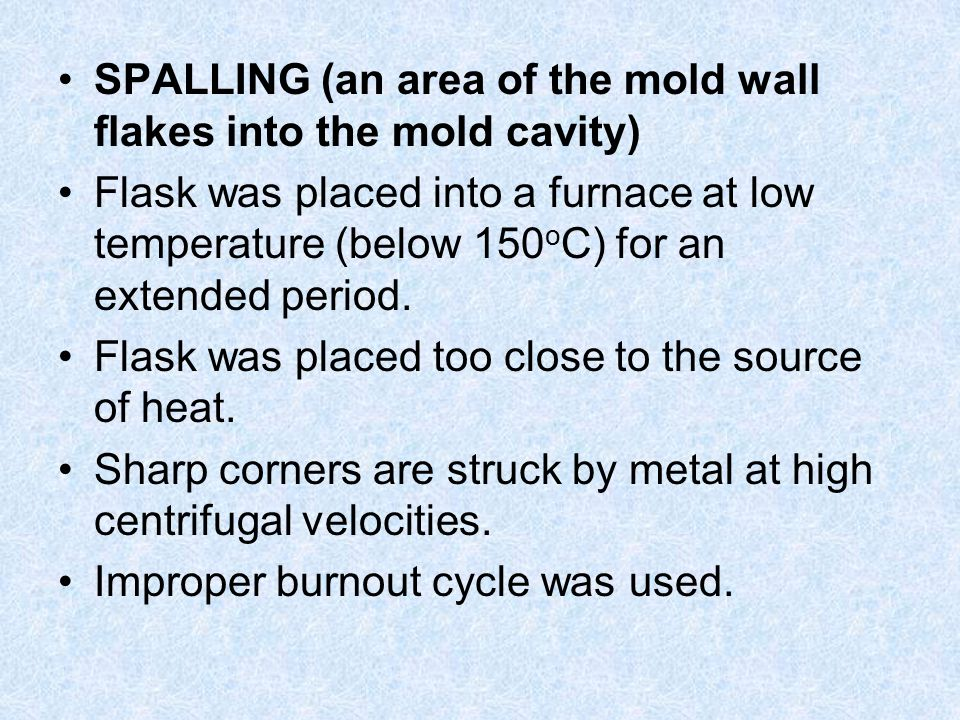 SPALLING (an area of the mold wall flakes into the mold cavity)