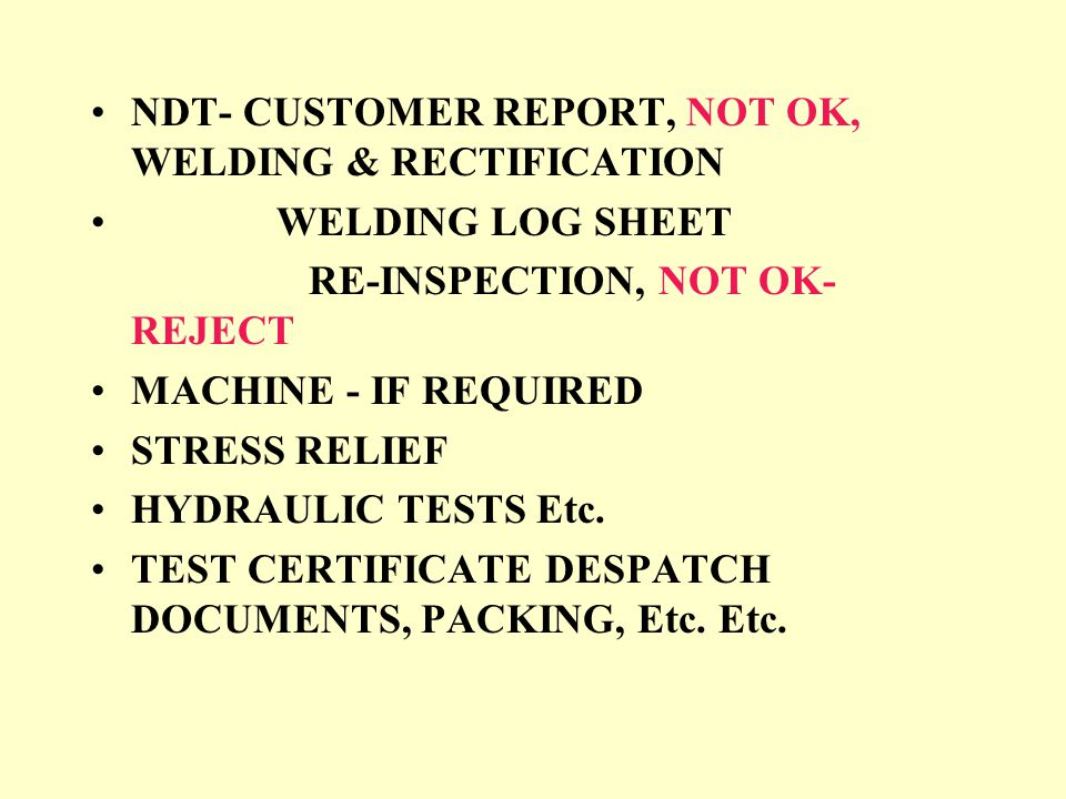 NDT- CUSTOMER REPORT, NOT OK, WELDING & RECTIFICATION