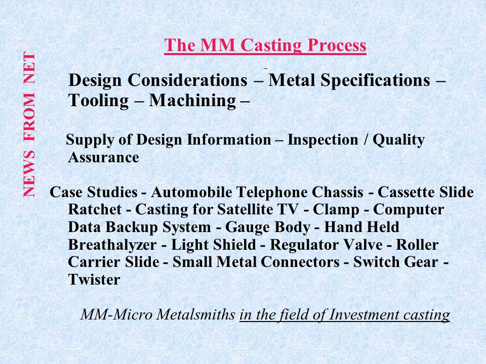MM-Micro Metalsmiths in the field of Investment casting