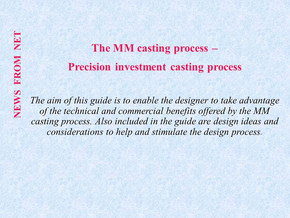 The MM casting process – Precision investment casting process