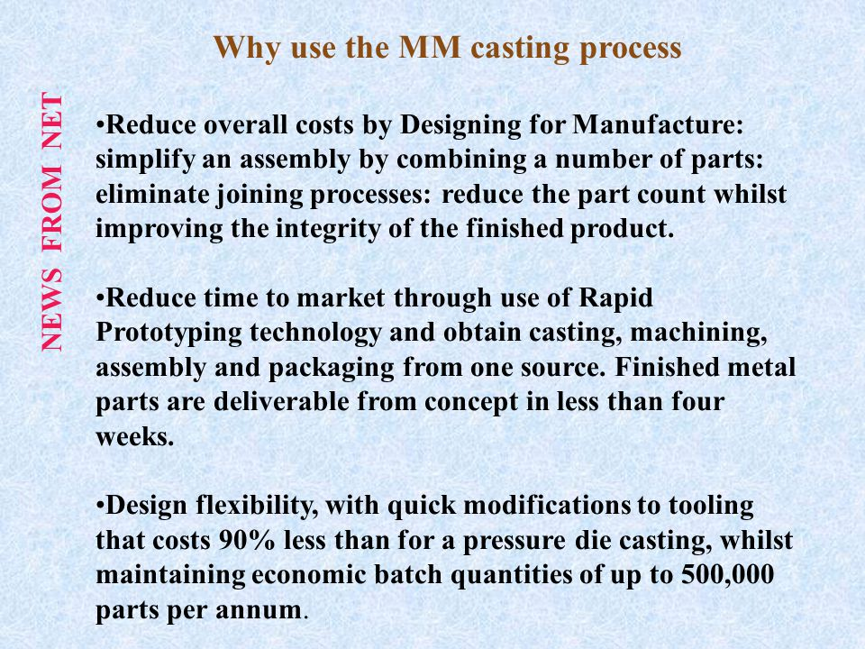 Why use the MM casting process