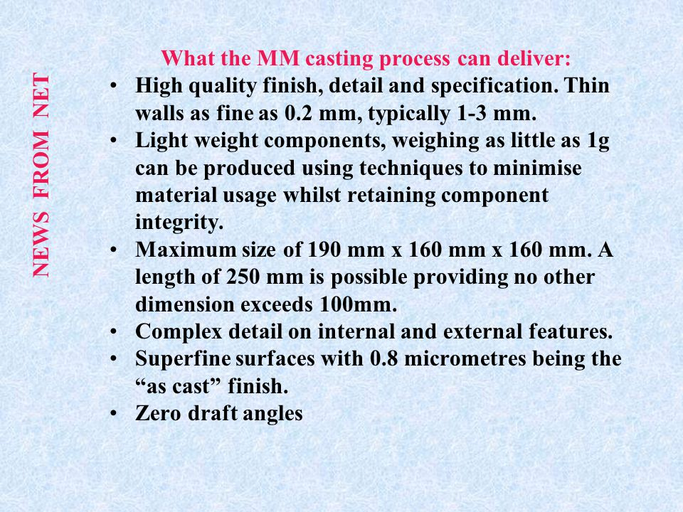 What the MM casting process can deliver:
