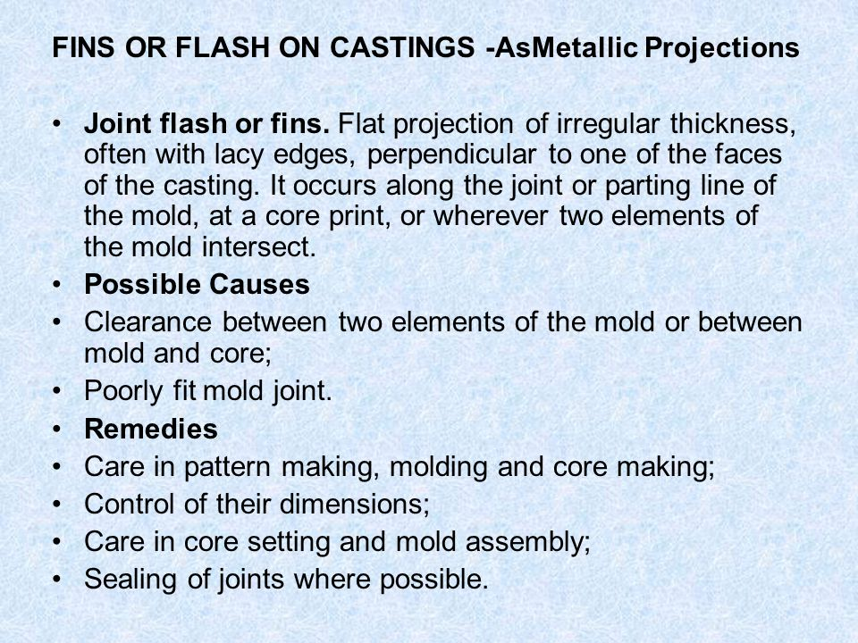 FINS OR FLASH ON CASTINGS -AsMetallic Projections