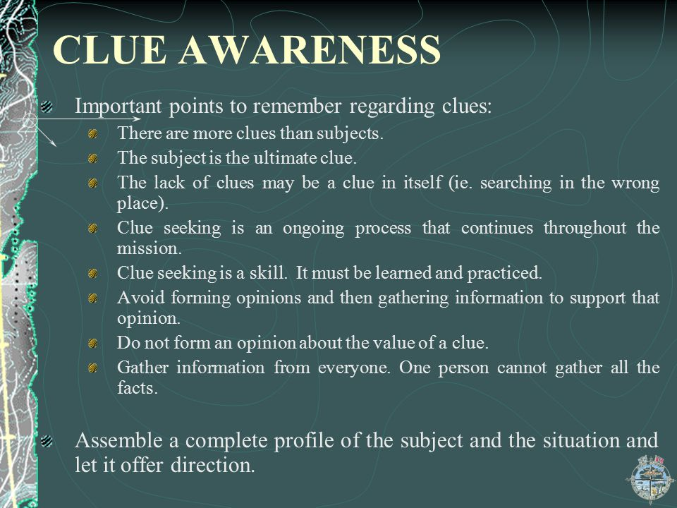CLUE AWARENESS Important points to remember regarding clues: