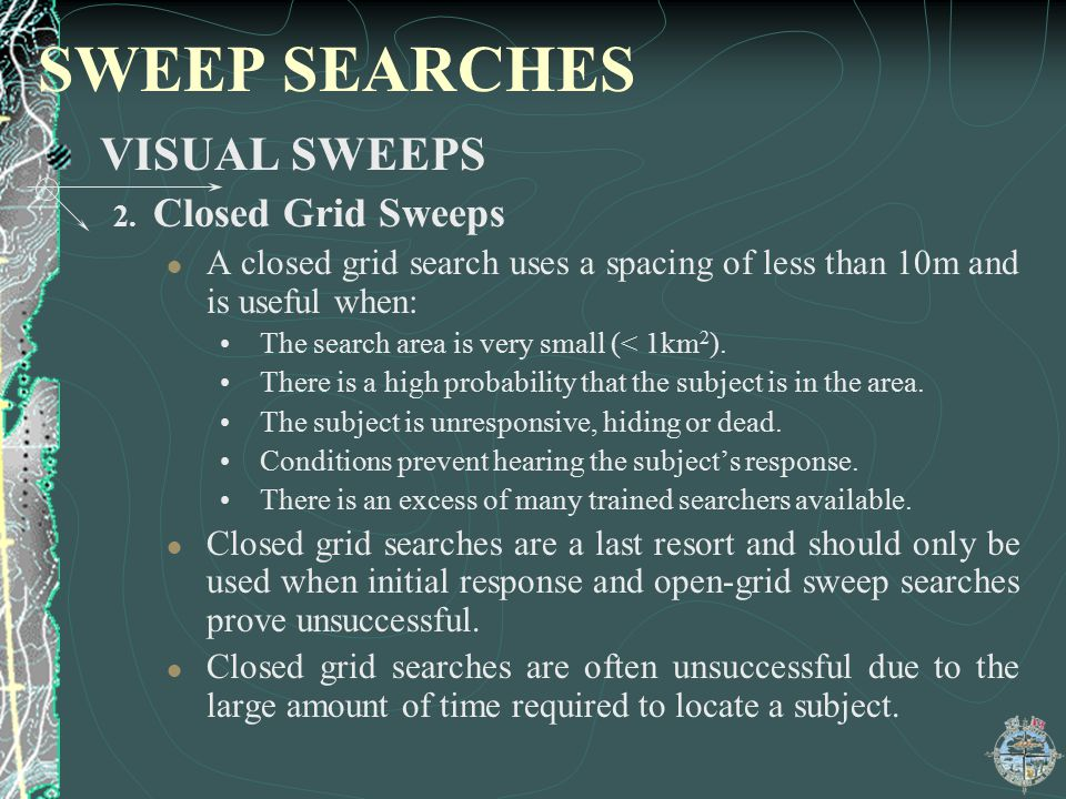 SWEEP SEARCHES VISUAL SWEEPS Closed Grid Sweeps