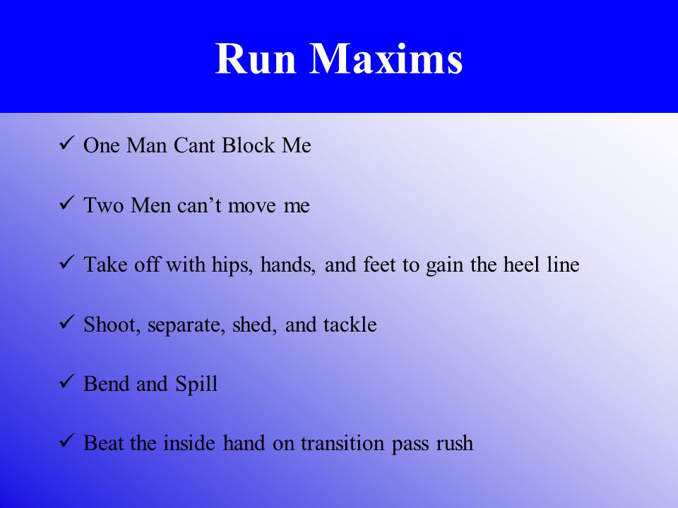 Run Maxims One Man Cant Block Me Two Men can't move me