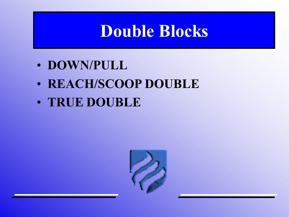 Double Blocks DOWN/PULL REACH/SCOOP DOUBLE TRUE DOUBLE