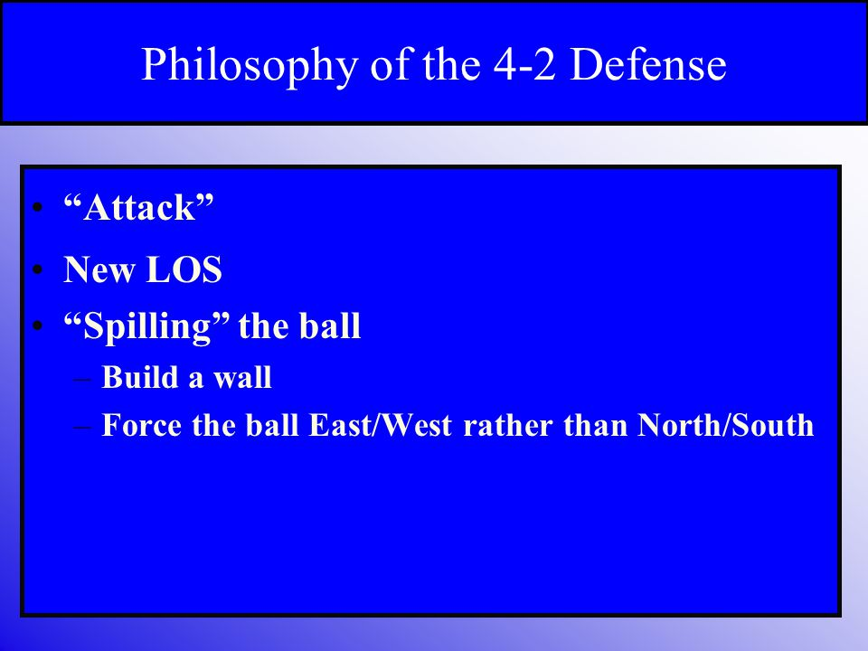 Philosophy of the 4-2 Defense