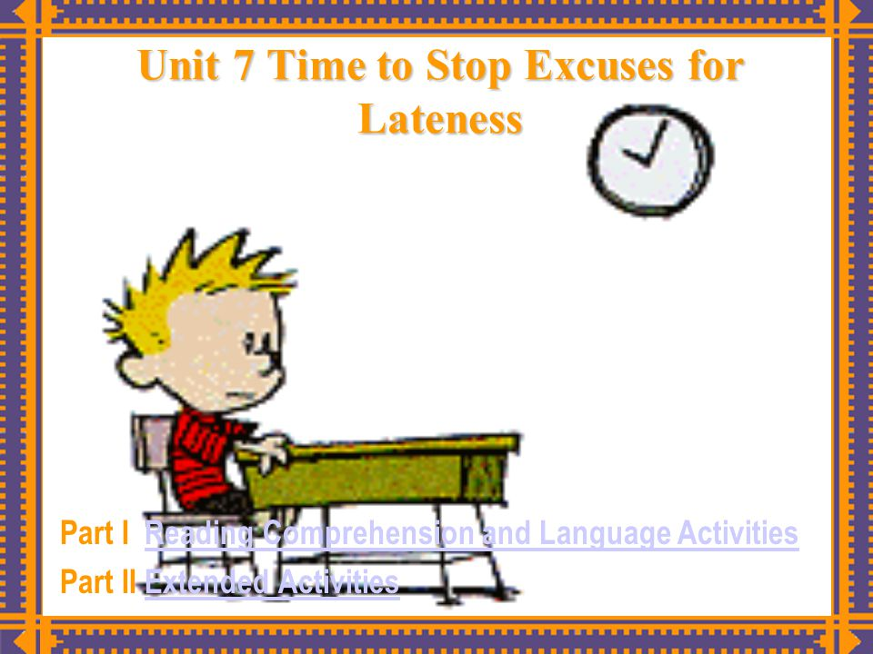 Unit 7 Time to Stop Excuses for Lateness