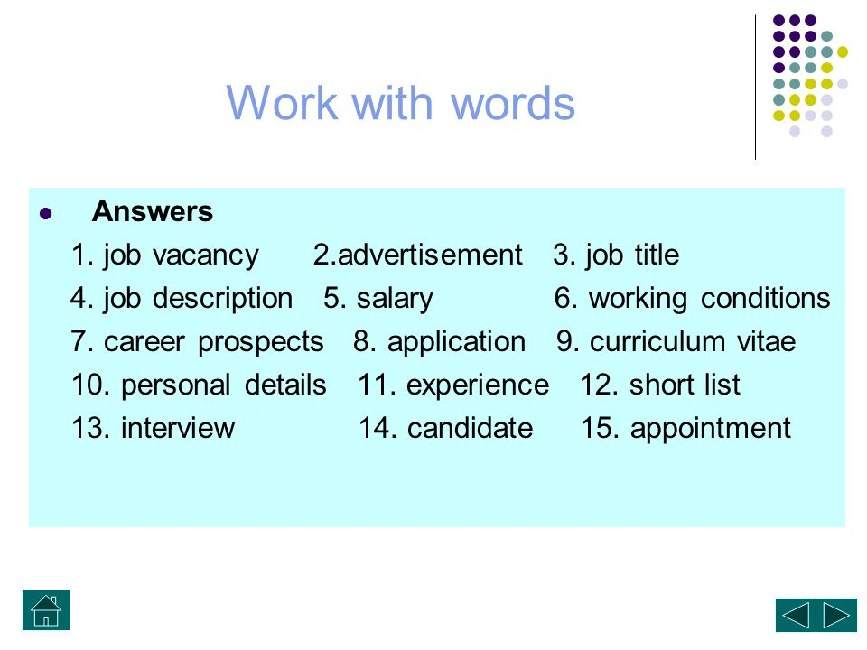 Work with words Answers 1. job vacancy 2.advertisement 3. job title