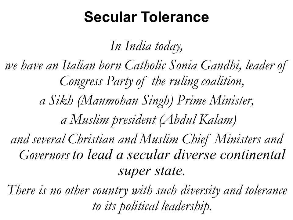 a Sikh (Manmohan Singh) Prime Minister,