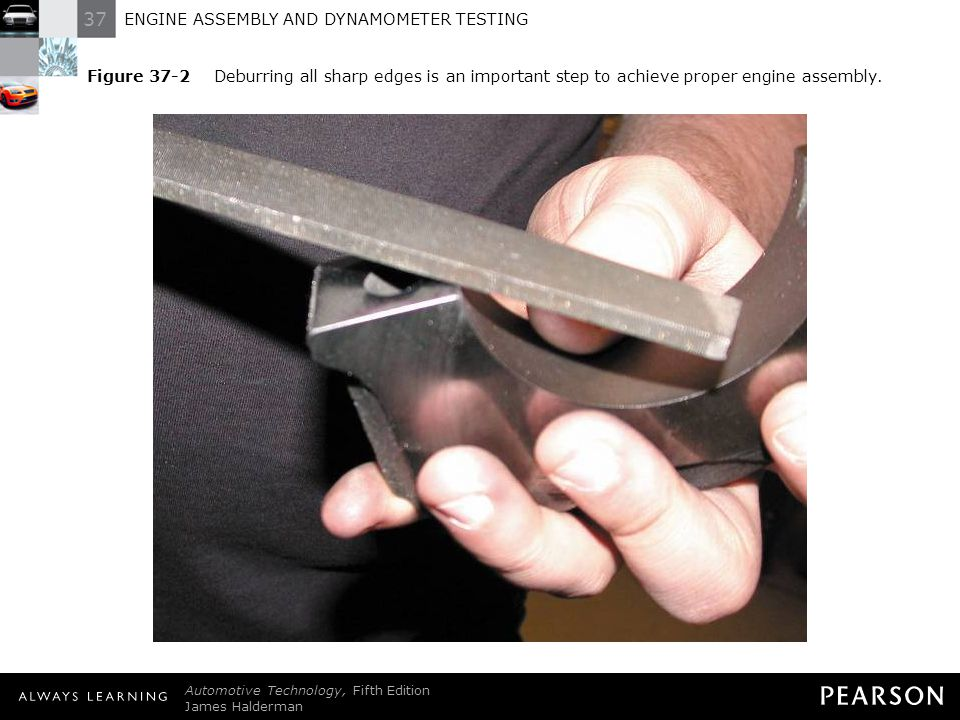 Figure 37-2 Deburring all sharp edges is an important step to achieve proper engine assembly.