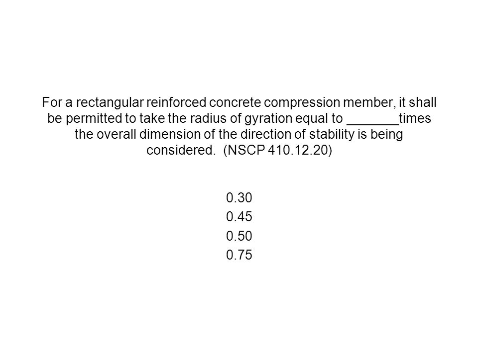 For a rectangular reinforced concrete compression member, it shall be permitted to take the radius of gyration equal to _______times the overall dimension of the direction of stability is being considered. (NSCP 410.12.20)