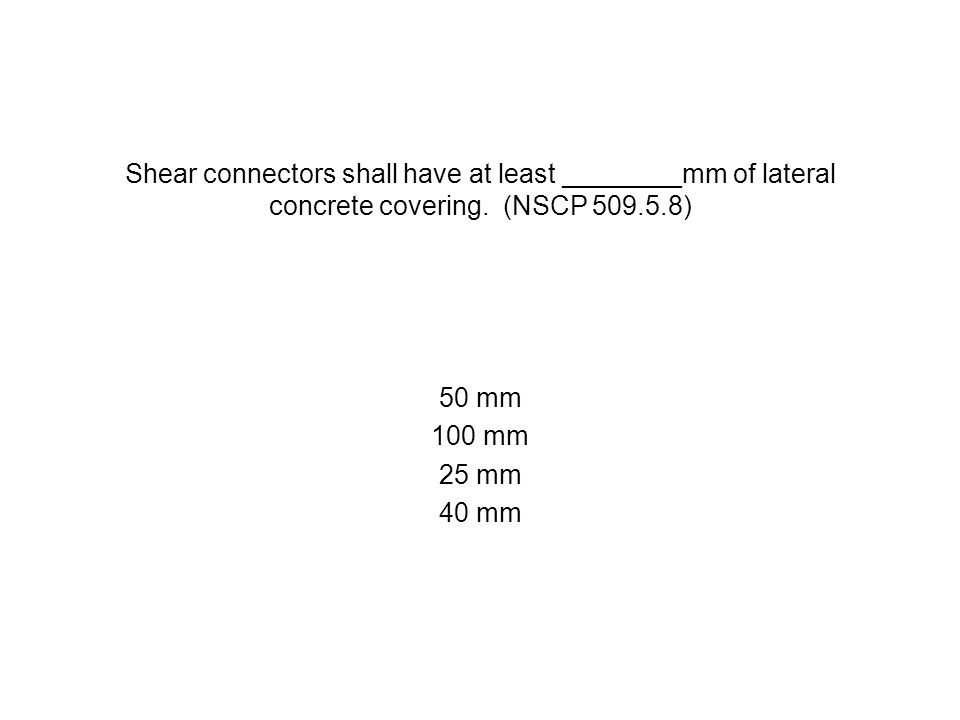 Shear connectors shall have at least ________mm of lateral concrete covering. (NSCP 509.5.8)