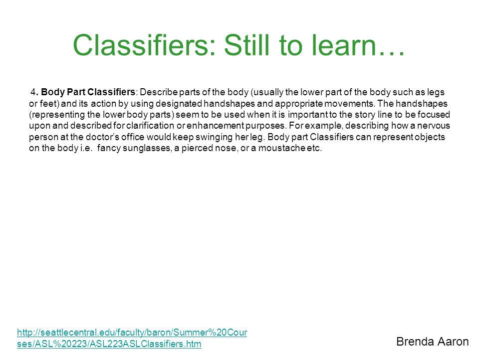Classifiers: Still to learn…