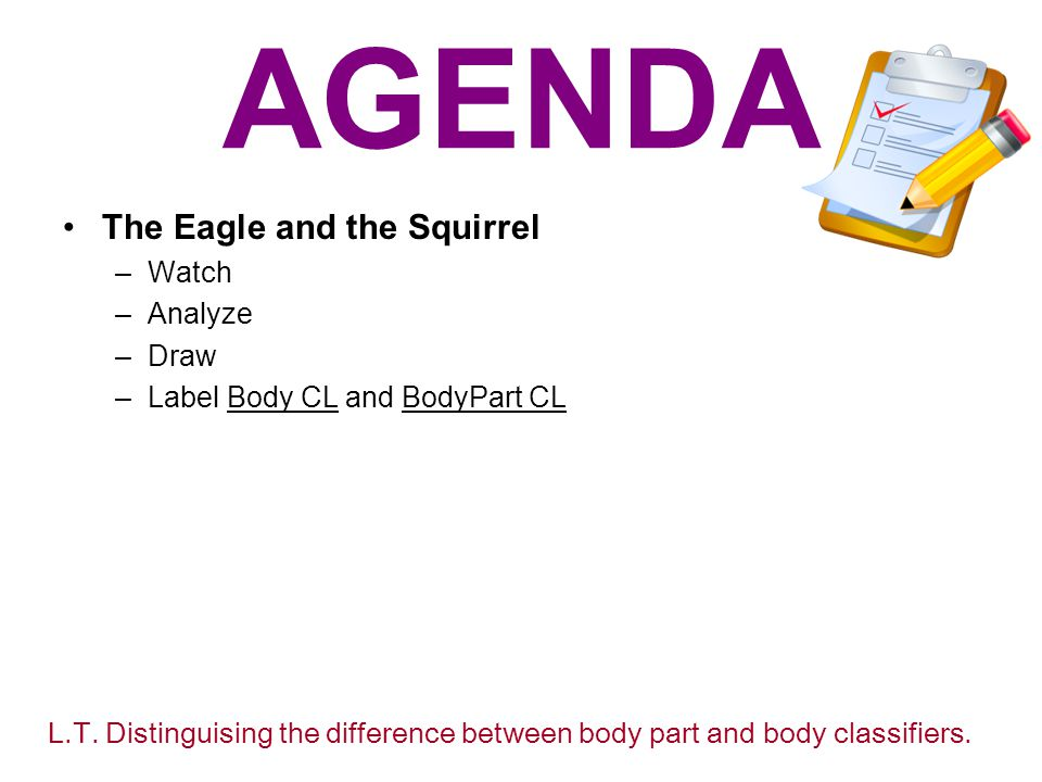 AGENDA The Eagle and the Squirrel Watch Analyze Draw