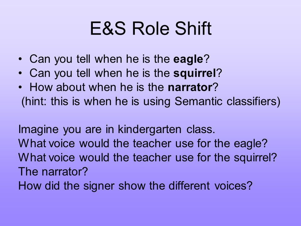E&S Role Shift Can you tell when he is the eagle
