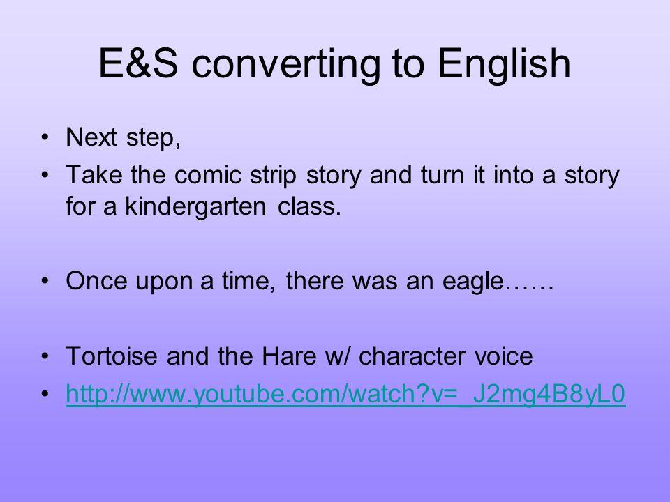 E&S converting to English