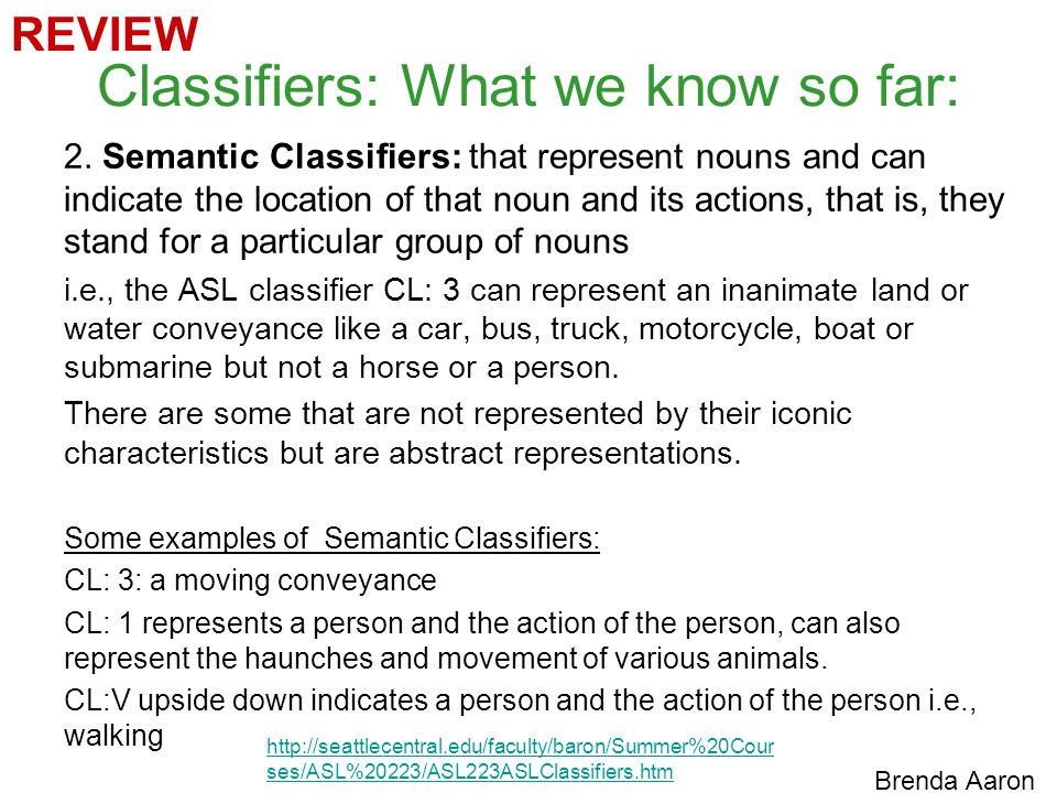 Classifiers: What we know so far: