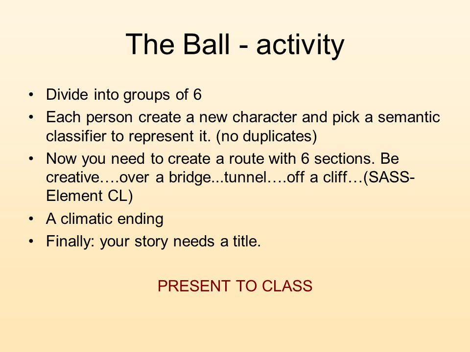The Ball - activity Divide into groups of 6