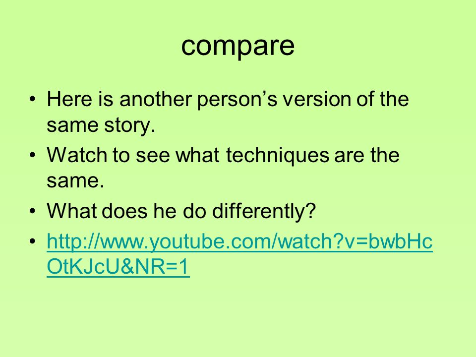 compare Here is another person's version of the same story.