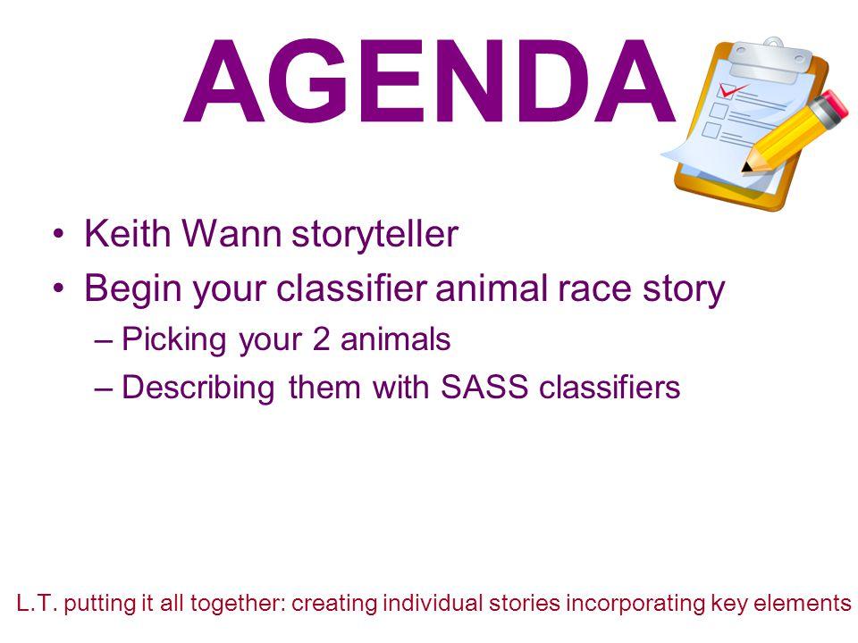 AGENDA Keith Wann storyteller Begin your classifier animal race story
